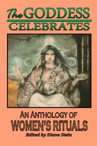 The Goddess Celebrates: An Anthology of Women's Rituals von Crossing Press