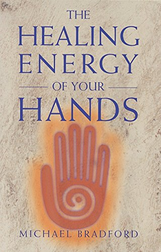 The Healing Energy of Your Hands von Crossing Press