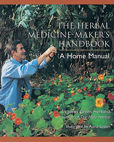 The Herbal Medicine-Maker's Handbook: A Home Manual von Crossing Press