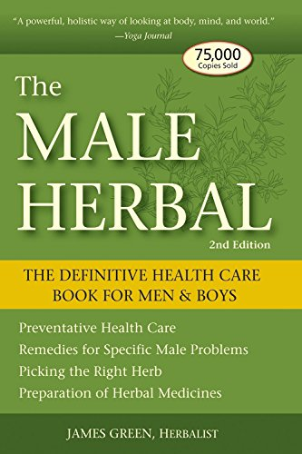 The Male Herbal: The Definitive Health Care Book for Men and Boys von Crossing Press