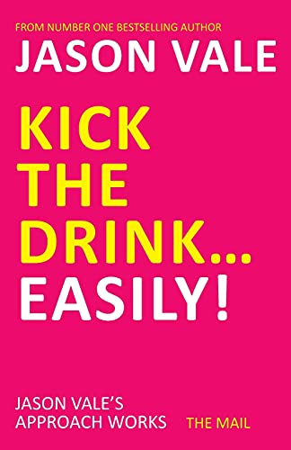 Kick the Drink. . .Easily! von Crown House Publishing