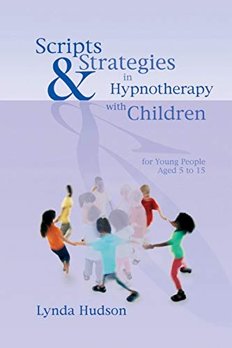 Scripts and Strategies in Hypnotherapy with Children: For Young People Aged 5 to 15 von CROWN HOUSE PUB LTD