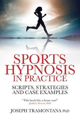 Sports Hypnosis in Practice: Scripts, Strategies And Case Examples von Crown House Publishing
