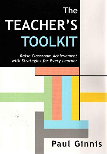 The Teacher's Toolkit. Classroom Achievement With Strategies For Every Learner. von Crown House Publishing