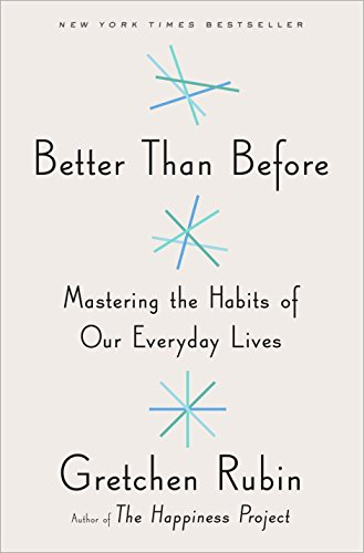Better Than Before: Mastering the Habits of Our Everyday Lives von Random House LCC US
