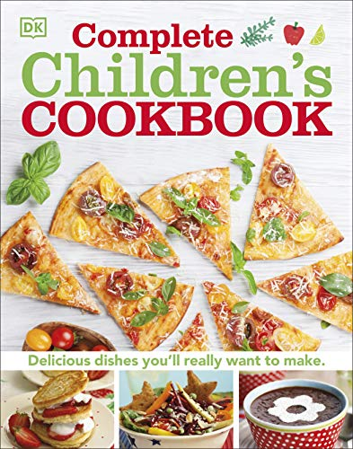 Complete Children's Cookbook: Discover Dishes You'll Really Want to Make (Dk) von Dorling Kindersley Ltd