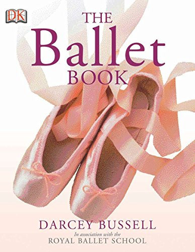 The Ballet Book von DK Publishing (Dorling Kindersley)