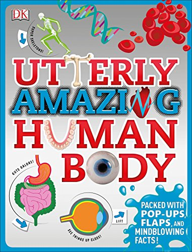 Utterly Amazing Human Body von DK Publishing (Dorling Kindersley)