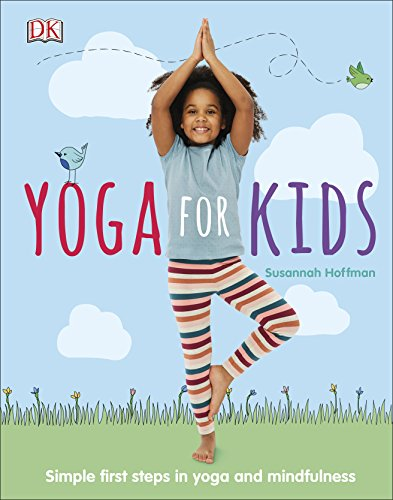 Yoga For Kids: Simple First Steps in Yoga and Mindfulness (Dk) von DK Children