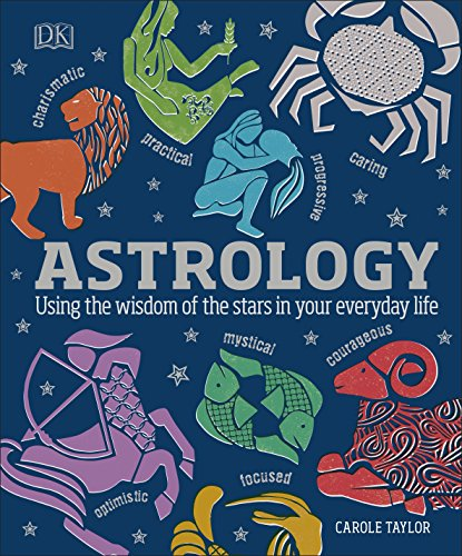 Astrology: Using the Wisdom of the Stars in Your Everyday Life von Dorling Kindersley Ltd.