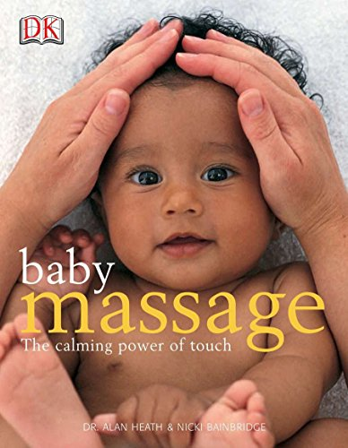 Baby Massage: The Calming Power of Touch von DK