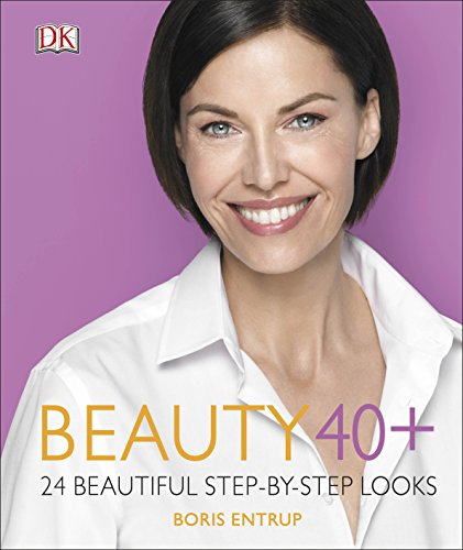 Beauty 40+: 24 beautiful step-by-step looks von DK
