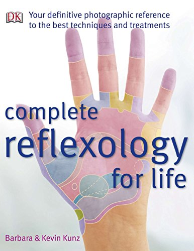 Complete Reflexology for Life: Your Definitive Photographic Reference to the Best Techniques and Treatments von DK Publishing (Dorling Kindersley)