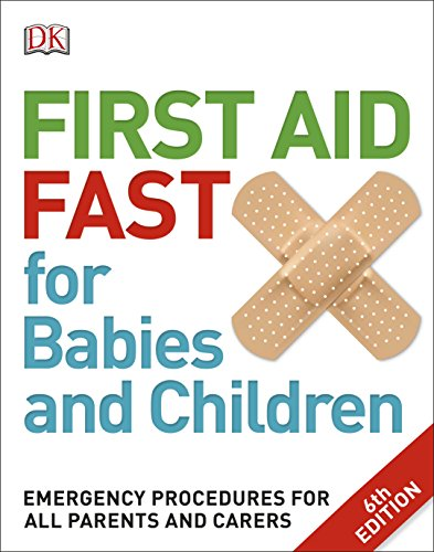 First Aid Fast for Babies and Children: Emergency Procedures for all Parents and Carers (Dk) von DK