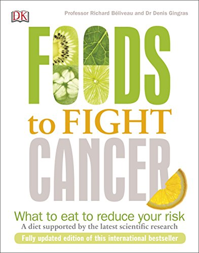 Foods to Fight Cancer: What to Eat to Reduce your Risk von Dorling Kindersley Ltd.