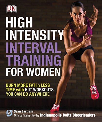 High-Intensity Interval Training for Women: Burn More Fat in Less Time with HIIT Workouts You Can Do Anywhere von DK