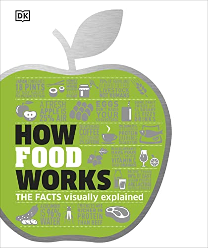 How Food Works: The Facts Visually Explained (Dk) von Dorling Kindersley Uk