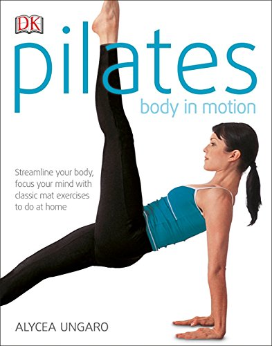 Pilates Body in Motion: A Practical Guide to the First 3 Years von DK Publishing (Dorling Kindersley)