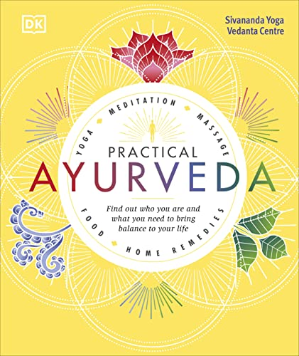 Practical Ayurveda: Find Out Who You Are and What You Need to Bring Balance to Your Life von Dorling Kindersley Uk; Dk