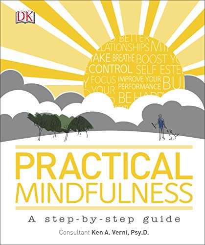 Practical Mindfulness: A step-by-step guide von Dorling Kindersley Ltd