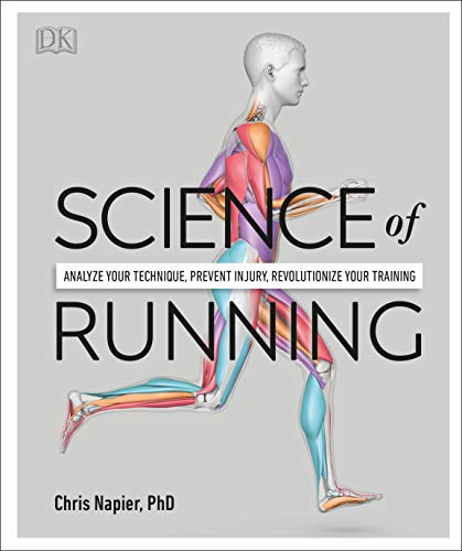 Science of Running: Analyze your Technique, Prevent Injury, Revolutionize your Training von DK Publishing (Dorling Kindersley)