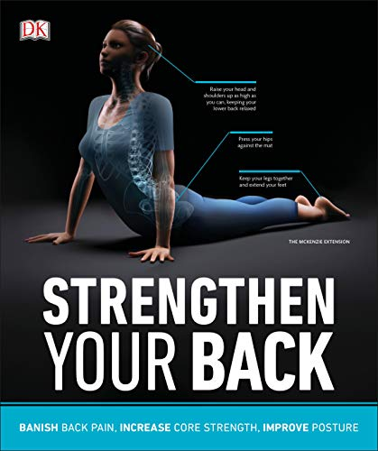 Strengthen Your Back: Banish Back Pain, Increase Core Strength, and Improve Posture von DK