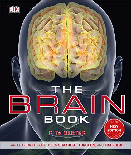 The Brain Book: An Illustrated Guide to its Structure, Functions, and Disorders von Dorling Kindersley Ltd.
