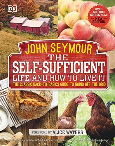 The Self-Sufficient Life and How to Live It: The Complete Back-to-Basics Guide von DK