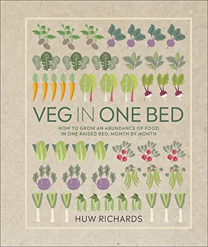 Veg in One Bed: How to Grow an Abundance of Food in One Raised Bed, Month by Month von DK