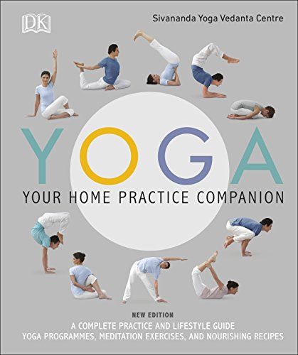 Yoga Your Home Practice Companion: A Complete Practice and Lifestyle Guide: Yoga Programmes, Meditation Exercises, and Nourishing Recipes (Sivananda Yoga Vedanta Centre) von Dorling Kindersley Ltd.