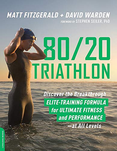 80/20 Triathlon: Discover the Breakthrough Elite-Training Formula for Ultimate Fitness and Performance at All Levels von Da Capo Lifelong Books