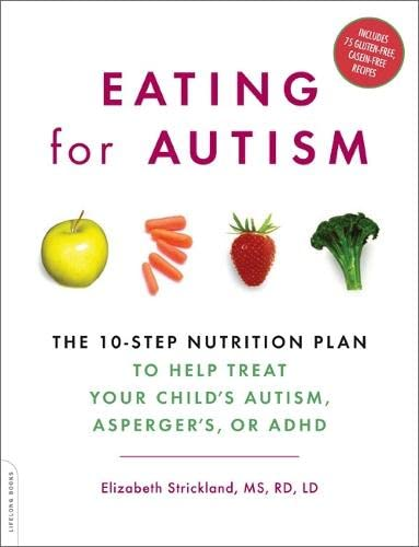 Eating for Autism: The 10-Step Nutrition Plan to Help Treat Your Child's Autism, Asperger's, or ADHD von Da Capo Lifelong Books