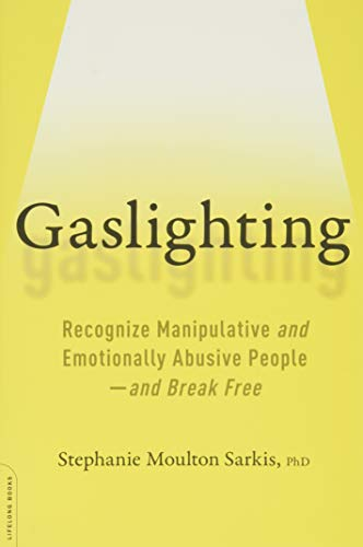 Gaslighting: Recognize Manipulative and Emotionally Abusive People--and Break Free von Da Capo Lifelong Books