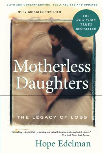 Motherless Daughters: The Legacy of Loss, 20th Anniversary Edition von Da Capo Lifelong Books