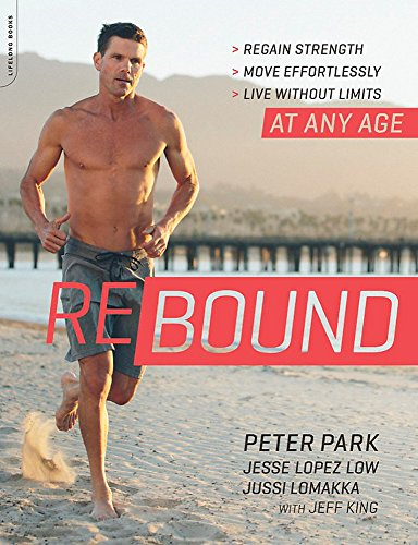 Rebound: Regain Strength, Move Effortlessly, Live without Limits--At Any Age von Da Capo Lifelong Books
