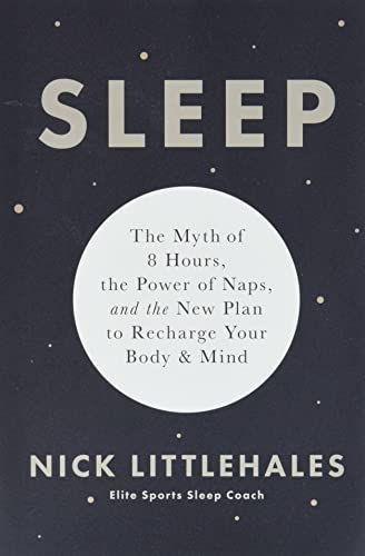 Sleep: The Myth of 8 Hours, the Power of Naps, and the New Plan to Recharge Your Body and Mind von Da Capo Lifelong Books