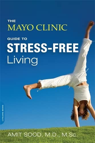 The Mayo Clinic Guide to Stress-Free Living von Da Capo Lifelong Books
