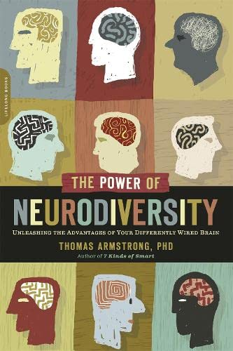 The Power of Neurodiversity: Unleashing the Advantages of Your Differently Wired Brain (published in hardcover as Neurodiversity) von Da Capo Lifelong Books