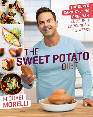 The Sweet Potato Diet: The Super Carb-Cycling Program to Lose Up to 12 Pounds in 2 Weeks von Da Capo Lifelong Books
