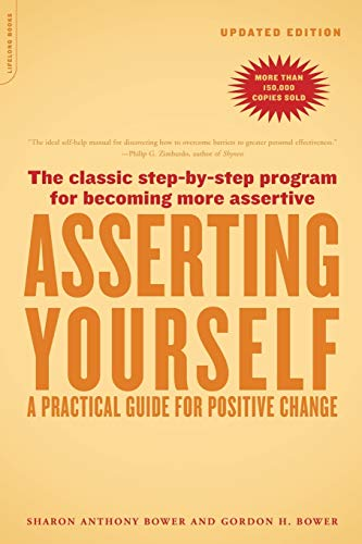 Asserting Yourself-Updated Edition: A Practical Guide For Positive Change von Da Capo Lifelong Books