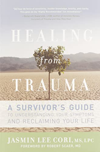 Healing from Trauma: A Survivor's Guide to Understanding Your Symptoms and Reclaiming Your Life von Da Capo Lifelong Books