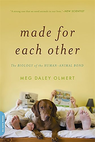 Made for Each Other: The Biology of the Human-Animal Bond (Merloyd Lawrence Books) von Da Capo Press