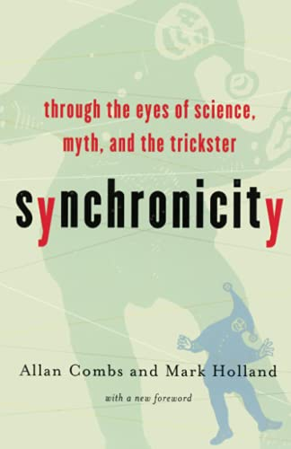 Synchronicity: Through the Eyes of Science, Myth, and the Trickster von Da Capo Press
