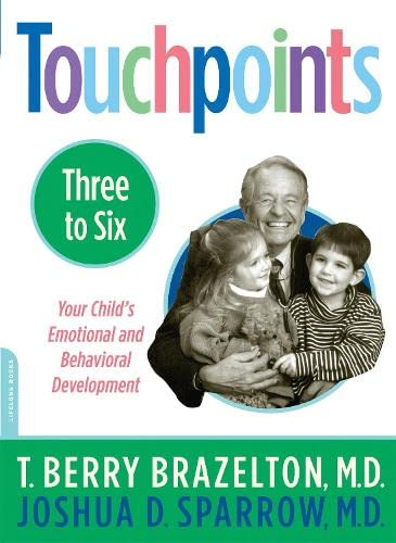Touchpoints-Three to Six (Your Child's Emotional and Behavioral Development) von Da Capo Lifelong Books