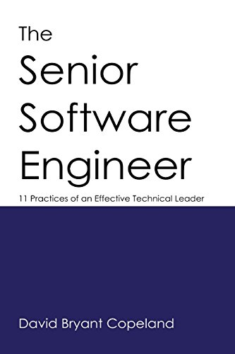 The Senior Software Engineer: 11 Practices of an Effective Technical Leader von David Bryant Copeland