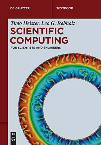 Scientific Computing: For Scientists and Engineers (De Gruyter Textbook) von de Gruyter