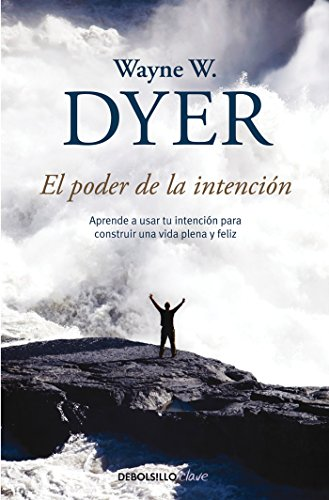 El poder de la intención / The Power of Intention (CLAVE, Band 26220) von Debolsillo