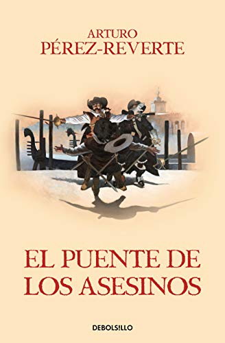 El puente de los asesinos / Cross the Assassin's Bridge (Las aventuras del Capitán Alatriste, Band 7) von Debolsillo