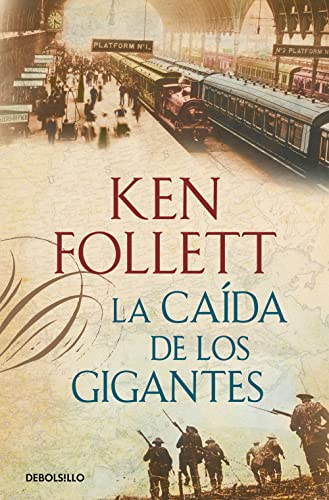 La caída de los gigantes (The Century 1) / Fall of Giants (The Century, Book 1) von Debolsillo