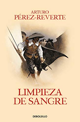 Limpieza de sangre / Purity of Blood (Captain Alatriste Series, Book 2) (Las aventuras del Capitán Alatriste, Band 2) von Debolsillo